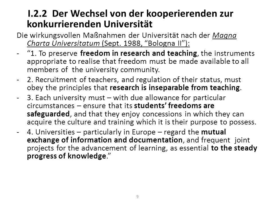 I.2.2 Der Wechsel von der kooperierenden zur konkurrierenden Universität Die wirkungsvollen Maßnahmen der Universität nach der Magna Charta Universitatum (Sept.