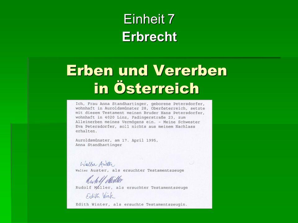 Erben und Vererben in Österreich Einheit 7 Erbrecht