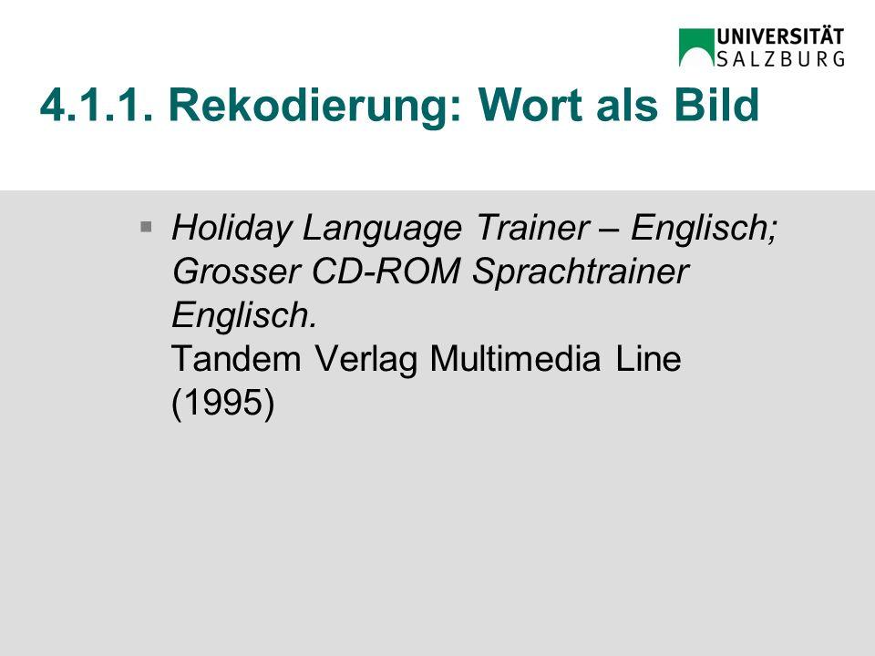 4.Typische multimodale Kombinationen: Rekodierungen / Enkodierungen 1.