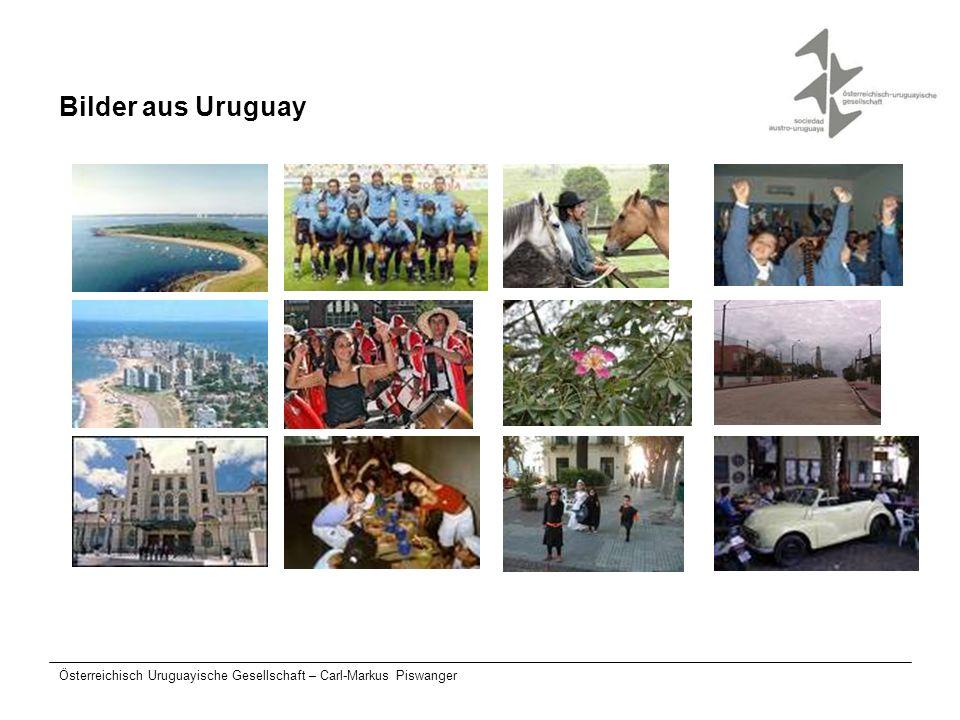 Österreichisch Uruguayische Gesellschaft – Carl-Markus Piswanger Bilder aus Uruguay
