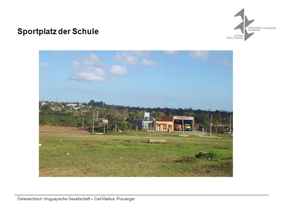 Österreichisch Uruguayische Gesellschaft – Carl-Markus Piswanger Sportplatz der Schule