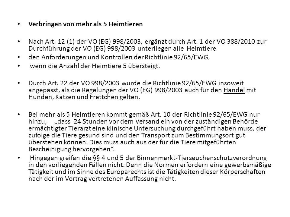 Verbringen von mehr als 5 Heimtieren Nach Art. 12 (1) der VO (EG) 998/2003, ergänzt durch Art. 1 der VO 388/2010 zur Durchführung der VO (EG) 998/2003