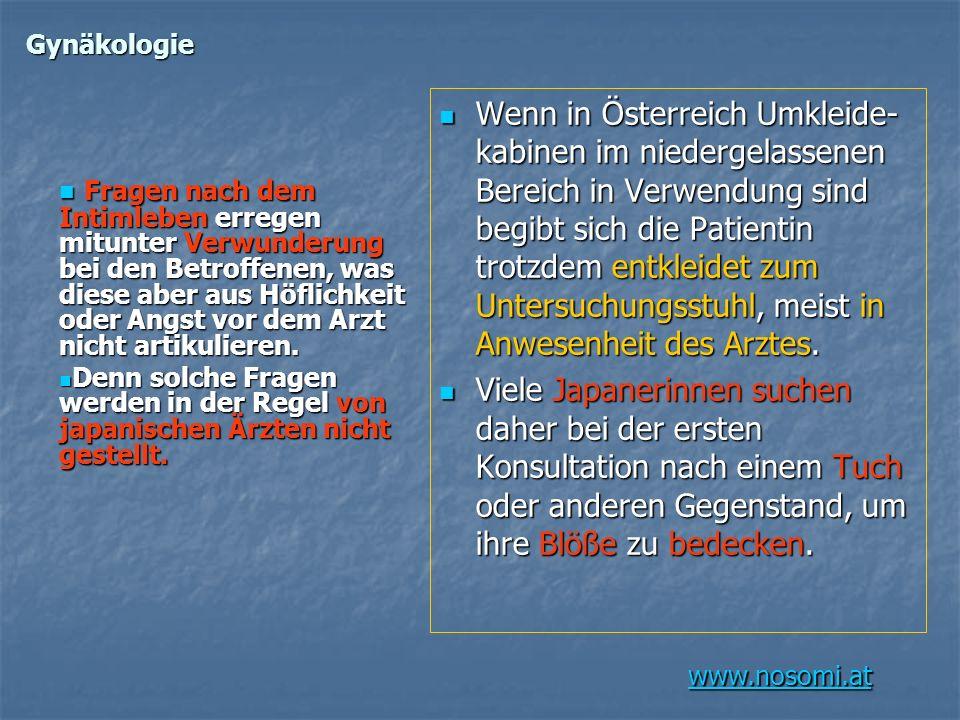 www.nosomi.at Gynäkologie Wenn in Österreich Umkleide- kabinen im niedergelassenen Bereich in Verwendung sind begibt sich die Patientin trotzdem entkl