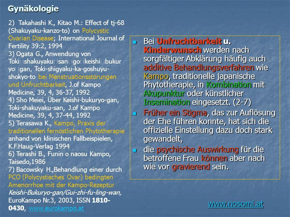 www.nosomi.at Gynäkologie Bei Unfruchtbarkeit u. Kinderwunsch werden nach sorgfältiger Abklärung häufig auch additive Behandlungsverfahren wie Kampo,