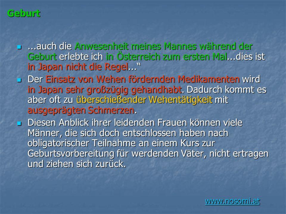 www.nosomi.at Geburt...auch die Anwesenheit meines Mannes während der Geburt erlebte ich in Österreich zum ersten Mal...dies ist in Japan nicht die Re