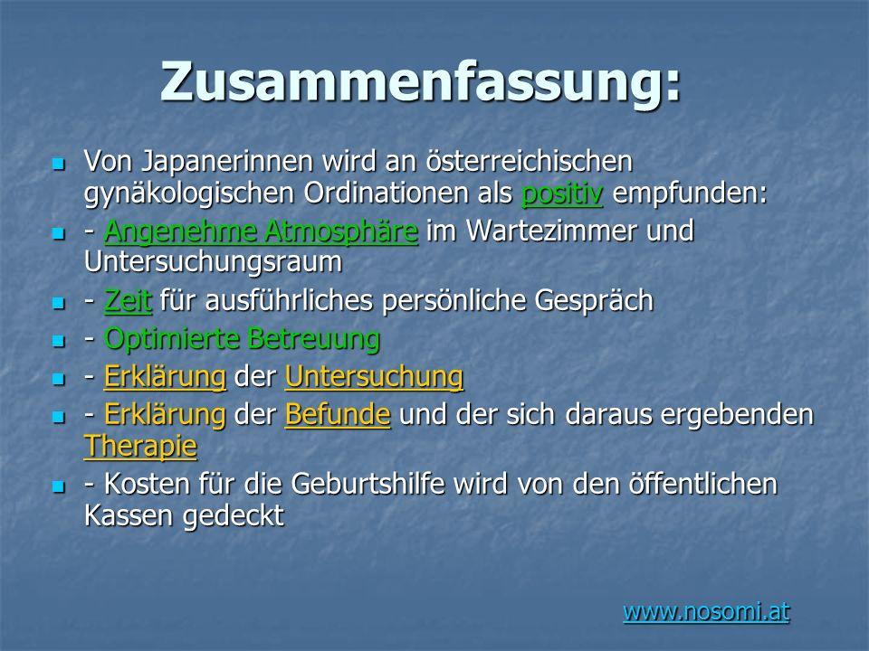 www.nosomi.at Zusammenfassung: Von Japanerinnen wird an österreichischen gynäkologischen Ordinationen als positiv empfunden: Von Japanerinnen wird an
