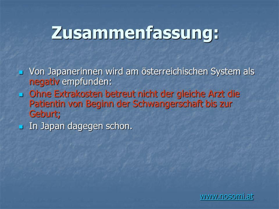 www.nosomi.at Zusammenfassung: Von Japanerinnen wird am österreichischen System als negativ empfunden: Von Japanerinnen wird am österreichischen Syste
