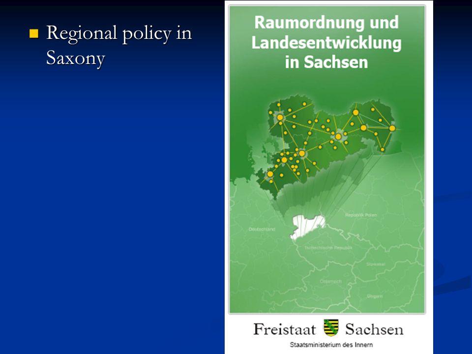 Regional policy in Saxony Regional policy in Saxony
