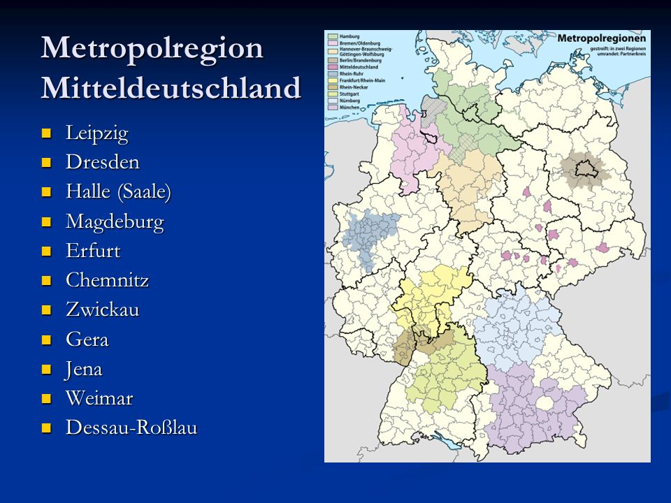 Metropolregion Mitteldeutschland Leipzig Leipzig Dresden Dresden Halle (Saale) Halle (Saale) Magdeburg Magdeburg Erfurt Erfurt Chemnitz Chemnitz Zwick