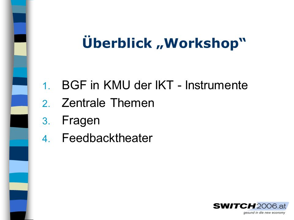 Überblick Workshop 1.BGF in KMU der IKT - Instrumente 2.