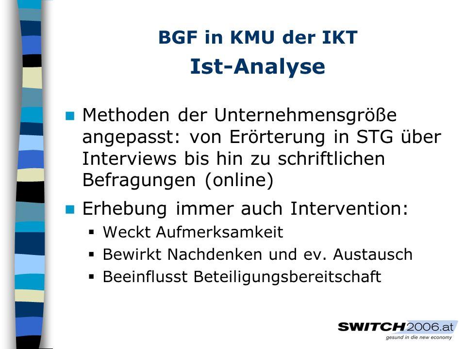 BGF in KMU der IKT Gesundheitszirkel switch-Projekt: 1 Zirkelgruppe (4 bis 8 Personen) bereichsübergreifend ohne Vorgesetzte alle Beschäftigtengruppen mehrere Sitzungen (gesamt ca.