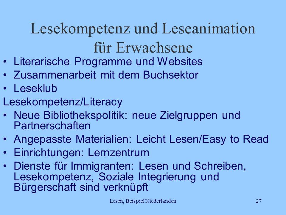 Lesen, Beispiel Niederlanden27 Lesekompetenz und Leseanimation für Erwachsene Literarische Programme und Websites Zusammenarbeit mit dem Buchsektor Le