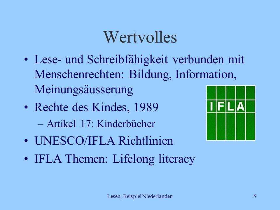 Lesen, Beispiel Niederlanden5 Wertvolles Lese- und Schreibfähigkeit verbunden mit Menschenrechten: Bildung, Information, Meinungsäusserung Rechte des