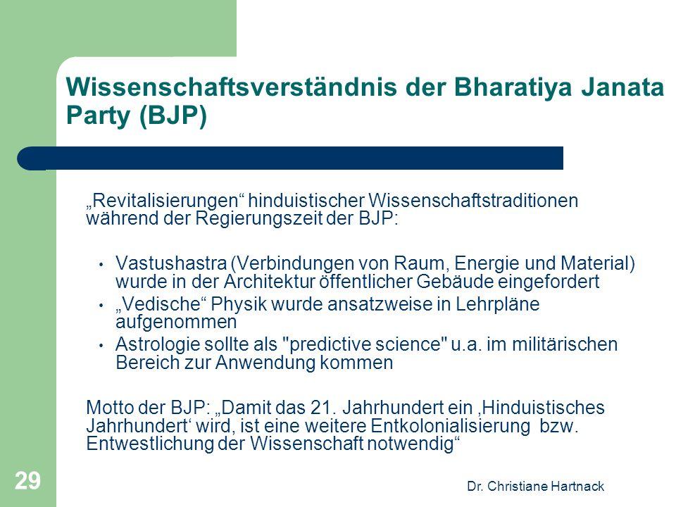 Dr. Christiane Hartnack 29 Wissenschaftsverständnis der Bharatiya Janata Party (BJP) Revitalisierungen hinduistischer Wissenschaftstraditionen während