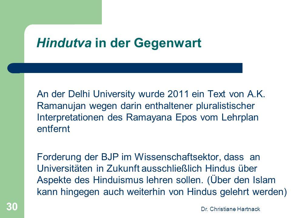 Dr. Christiane Hartnack 30 An der Delhi University wurde 2011 ein Text von A.K. Ramanujan wegen darin enthaltener pluralistischer Interpretationen des