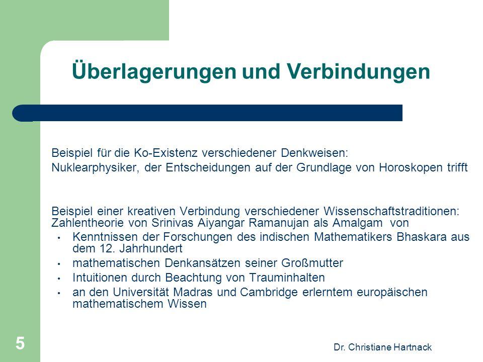 Dr. Christiane Hartnack 5 Beispiel für die Ko-Existenz verschiedener Denkweisen: Nuklearphysiker, der Entscheidungen auf der Grundlage von Horoskopen