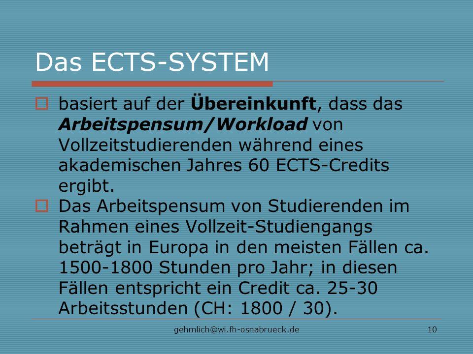 gehmlich@wi.fh-osnabrueck.de10 Das ECTS-SYSTEM basiert auf der Übereinkunft, dass das Arbeitspensum/Workload von Vollzeitstudierenden während eines ak