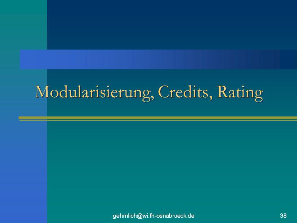 gehmlich@wi.fh-osnabrueck.de38 Modularisierung, Credits, Rating