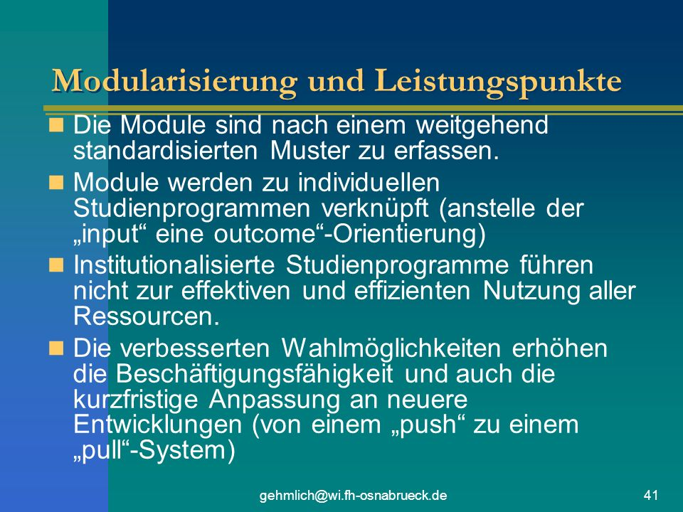 gehmlich@wi.fh-osnabrueck.de41 Modularisierung und Leistungspunkte Die Module sind nach einem weitgehend standardisierten Muster zu erfassen. Module w