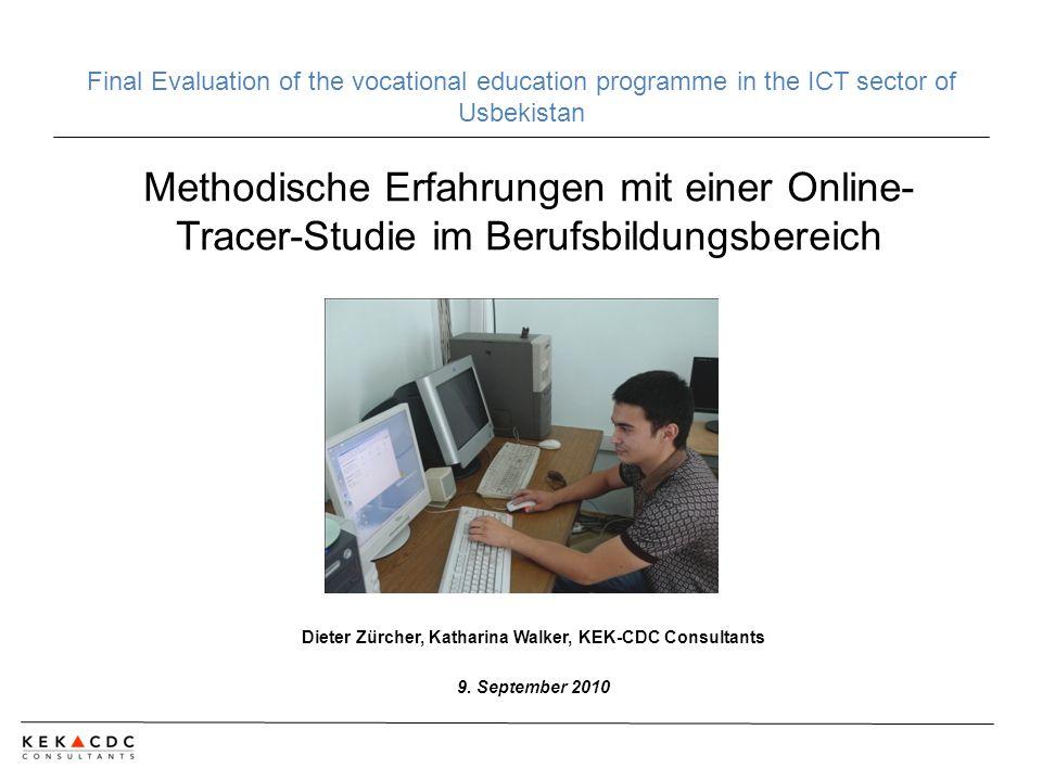 Methodische Erfahrungen mit einer Online- Tracer-Studie im Berufsbildungsbereich Dieter Zürcher, Katharina Walker, KEK-CDC Consultants 9.