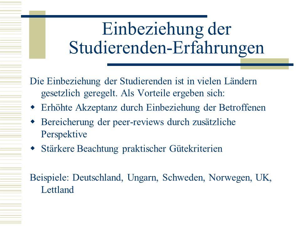 Einbeziehung der Studierenden-Erfahrungen Die Einbeziehung der Studierenden ist in vielen Ländern gesetzlich geregelt. Als Vorteile ergeben sich: Erhö