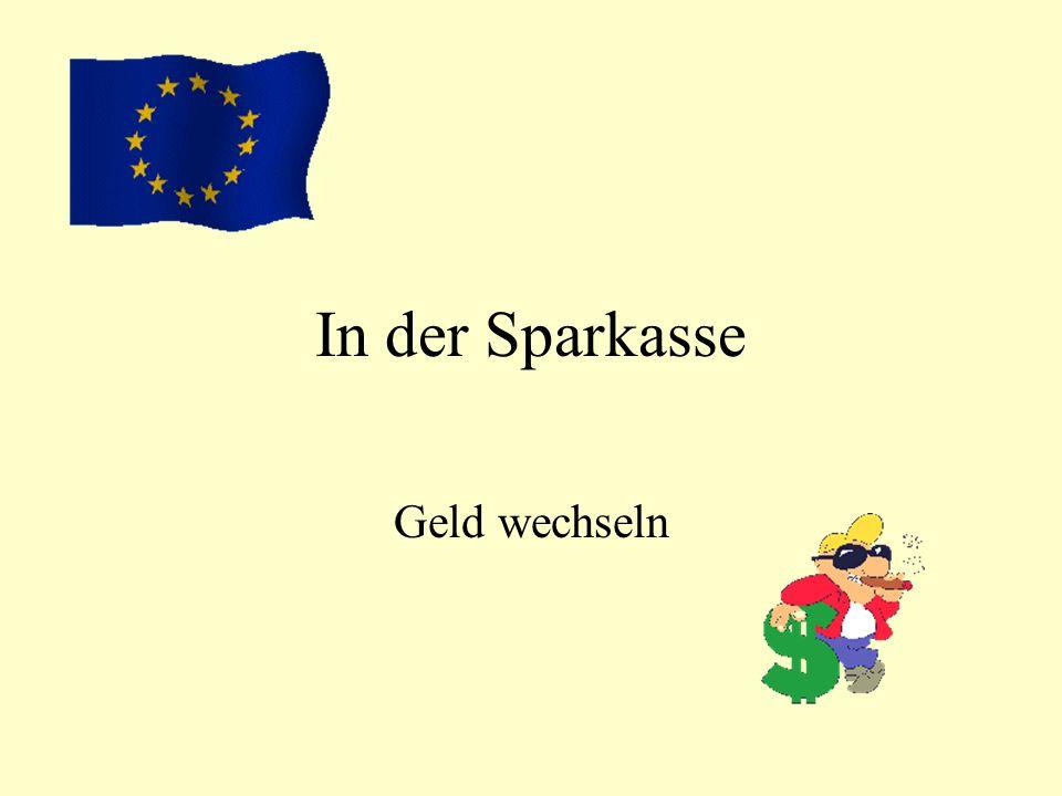Partnerarbeit : Seite 109 Übung 3 Guten Tag.Ich möchte englisches Geld in Euro wechseln.