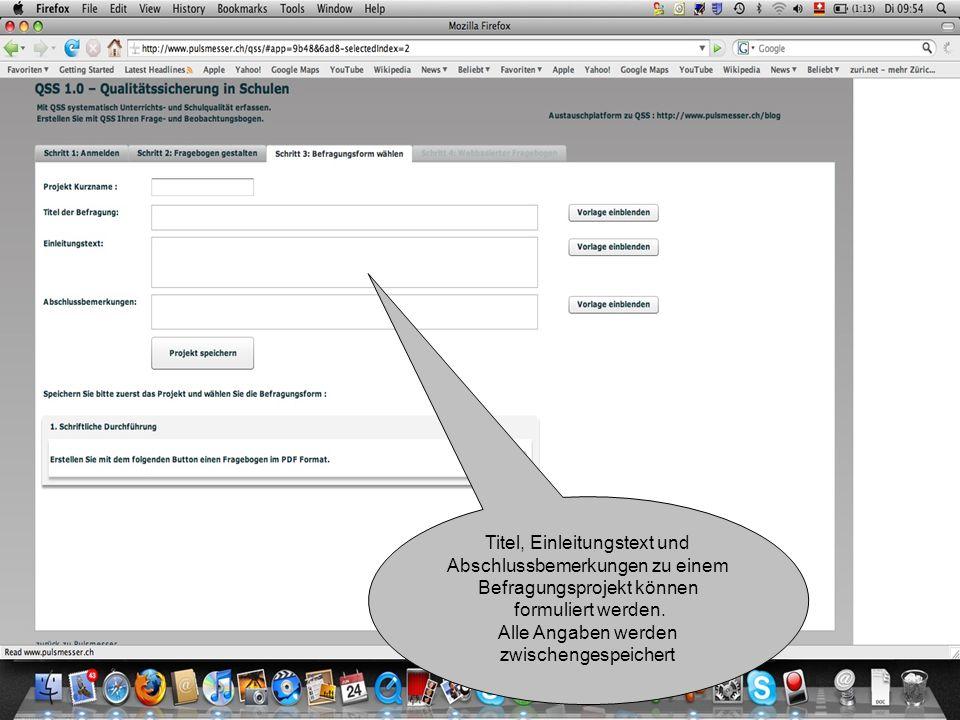 Titel, Einleitungstext und Abschlussbemerkungen zu einem Befragungsprojekt können formuliert werden. Alle Angaben werden zwischengespeichert