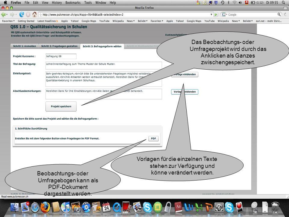 Vorlagen für die einzelnen Texte stehen zur Verfügung und könne verändert werden. Das Beobachtungs- oder Umfrageprojekt wird durch das Anklicken als G
