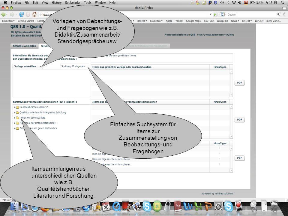 Vorlagen von Bebachtungs- und Fragebogen wie z.B. Didaktik/Zusammenarbeit/ Standortgespräche usw. Itemsammlungen aus unterschiedlichen Quellen wie z.B