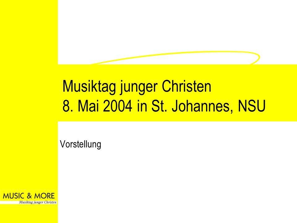 Musiktag junger Christen 8. Mai 2004 in St. Johannes, NSU Vorstellung