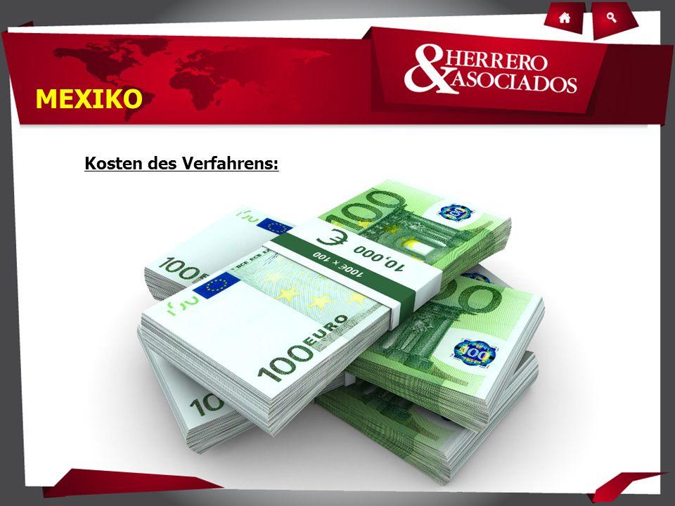 Kosten des Verfahrens: MEXIKO