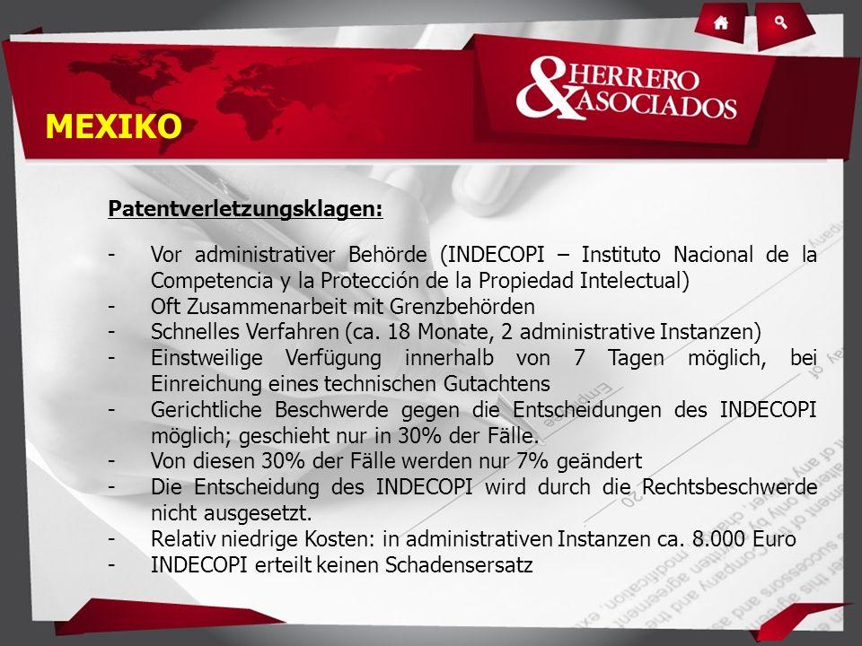 Patentverletzungsklagen: -Vor administrativer Behörde (INDECOPI – Instituto Nacional de la Competencia y la Protección de la Propiedad Intelectual) -Oft Zusammenarbeit mit Grenzbehörden -Schnelles Verfahren (ca.