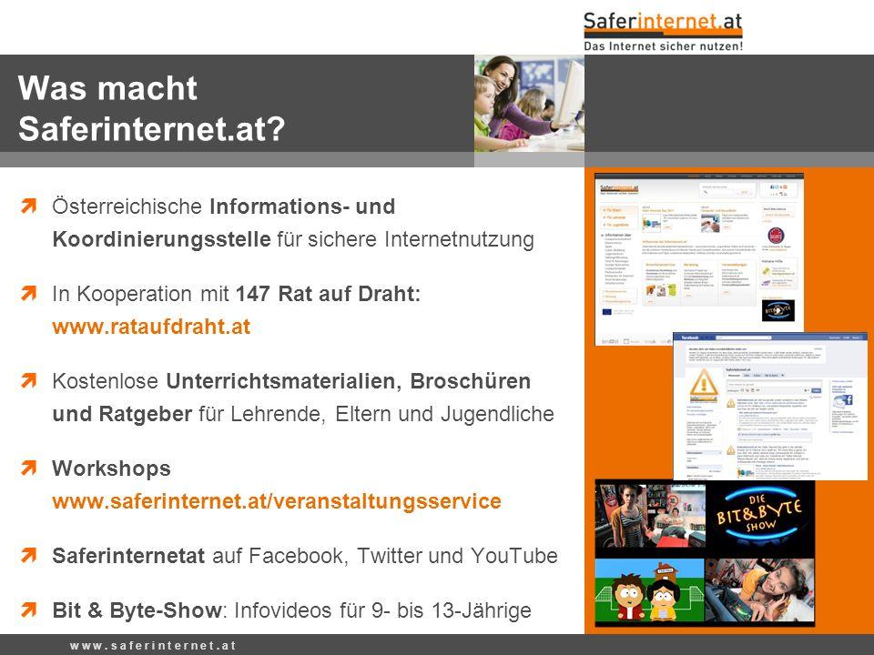 w w w. s a f e r i n t e r n e t. a t Österreichische Informations- und Koordinierungsstelle für sichere Internetnutzung In Kooperation mit 147 Rat au