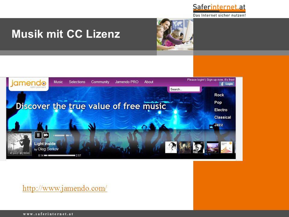 w w w. s a f e r i n t e r n e t. a t http://www.jamendo.com/ Musik mit CC Lizenz