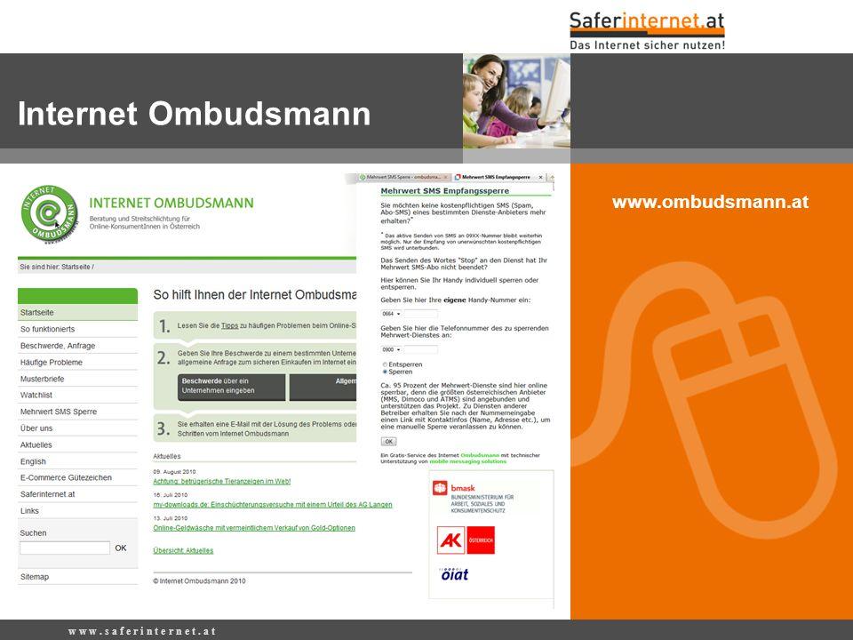w w w. s a f e r i n t e r n e t. a t www.ombudsmann.at Internet Ombudsmann