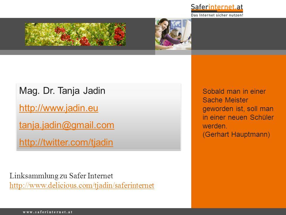 Mag. Dr. Tanja Jadin http://www.jadin.eu tanja.jadin@gmail.com http://twitter.com/tjadin Mag.