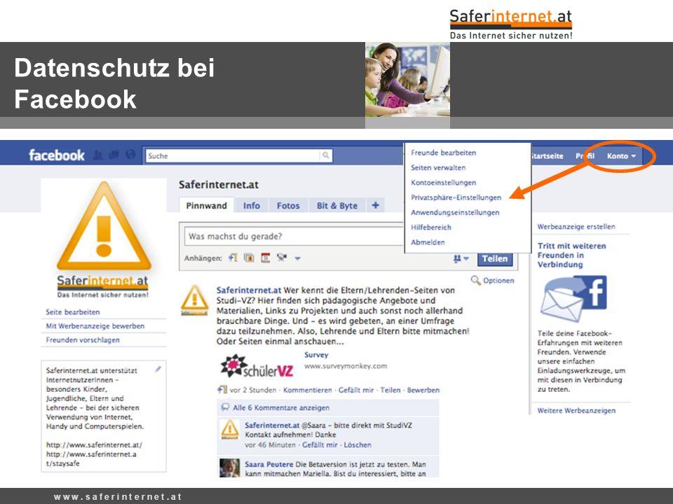 w w w. s a f e r i n t e r n e t. a t Datenschutz bei Facebook