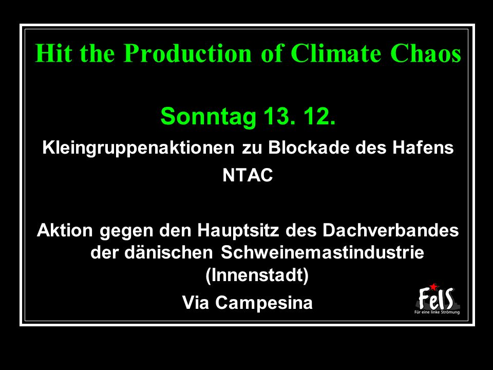 Hit the Production of Climate Chaos Sonntag 13. 12.