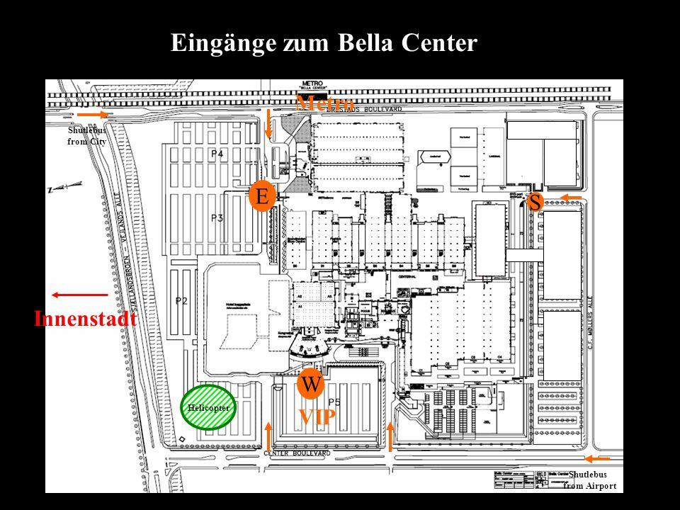 W E S VIP Shutlebus from Airport Shutlebus from City Eingänge zum Bella Center Metro Helicopter Innenstadt