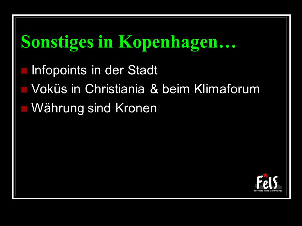 Sonstiges in Kopenhagen… Infopoints in der Stadt Voküs in Christiania & beim Klimaforum Währung sind Kronen