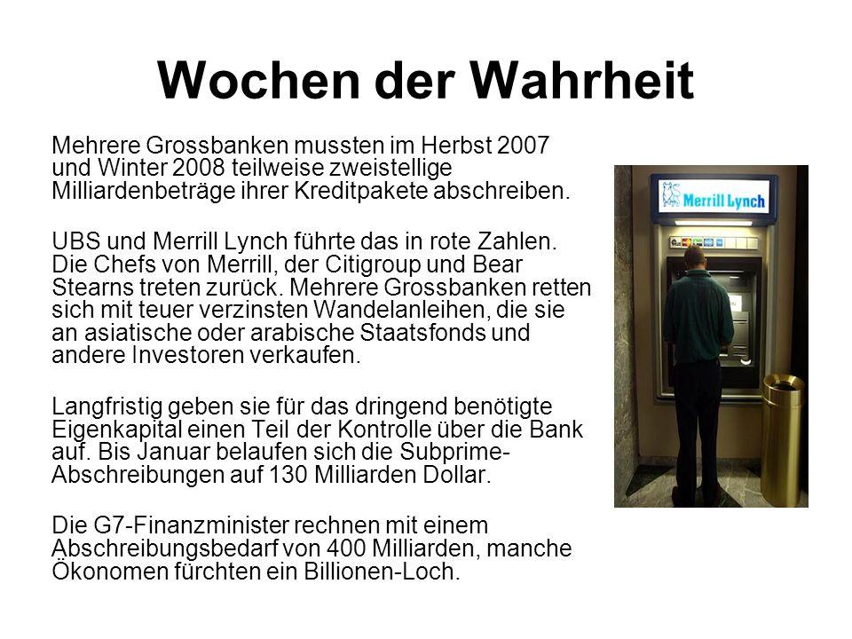 Wochen der Wahrheit Mehrere Grossbanken mussten im Herbst 2007 und Winter 2008 teilweise zweistellige Milliardenbeträge ihrer Kreditpakete abschreiben