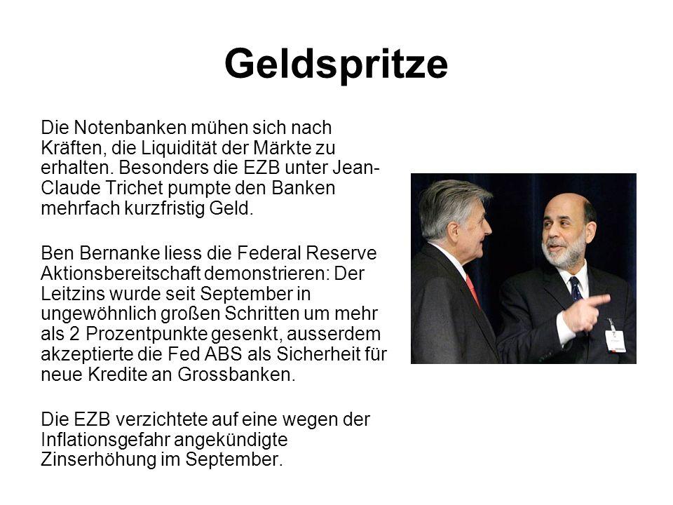 Geldspritze Die Notenbanken mühen sich nach Kräften, die Liquidität der Märkte zu erhalten. Besonders die EZB unter Jean- Claude Trichet pumpte den Ba
