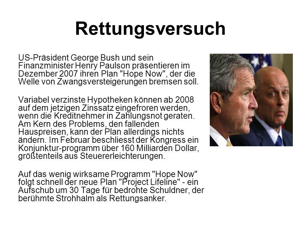 Rettungsversuch US-Präsident George Bush und sein Finanzminister Henry Paulson präsentieren im Dezember 2007 ihren Plan