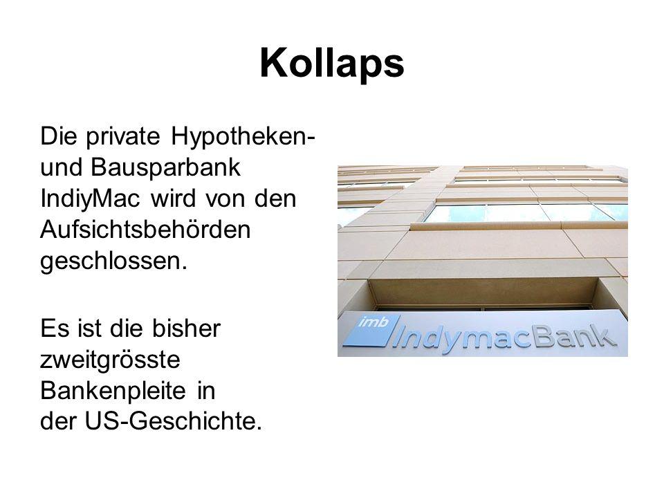 Kollaps Die private Hypotheken- und Bausparbank IndiyMac wird von den Aufsichtsbehörden geschlossen. Es ist die bisher zweitgrösste Bankenpleite in de
