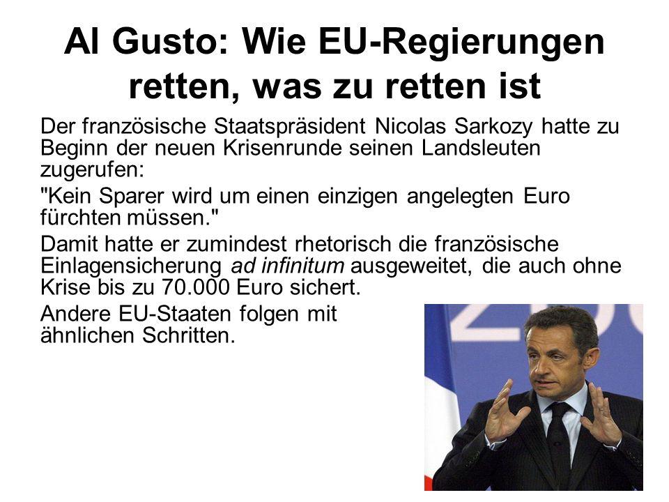 Al Gusto: Wie EU-Regierungen retten, was zu retten ist Der französische Staatspräsident Nicolas Sarkozy hatte zu Beginn der neuen Krisenrunde seinen L