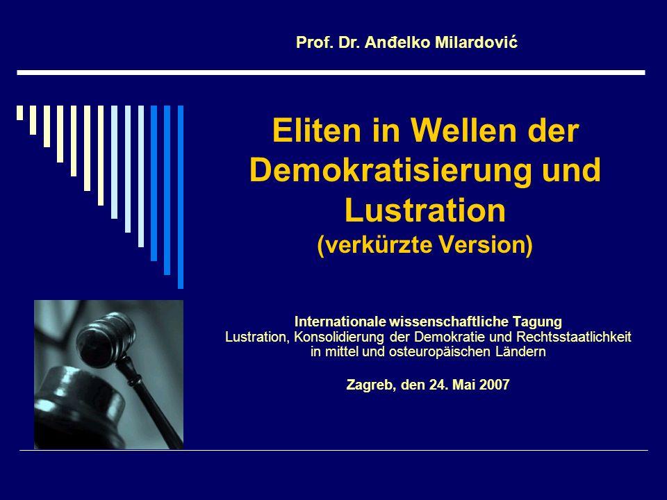 Eliten in Wellen der Demokratisierung und Lustration (verkürzte Version) Internationale wissenschaftliche Tagung Lustration, Konsolidierung der Demokr