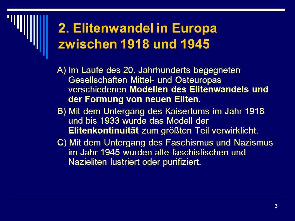 3 2. Elitenwandel in Europa zwischen 1918 und 1945 A) Im Laufe des 20. Jahrhunderts begegneten Gesellschaften Mittel- und Osteuropas verschiedenen Mod