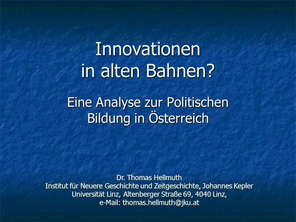 Innovationen in alten Bahnen.Eine Analyse zur Politischen Bildung in Österreich Dr.