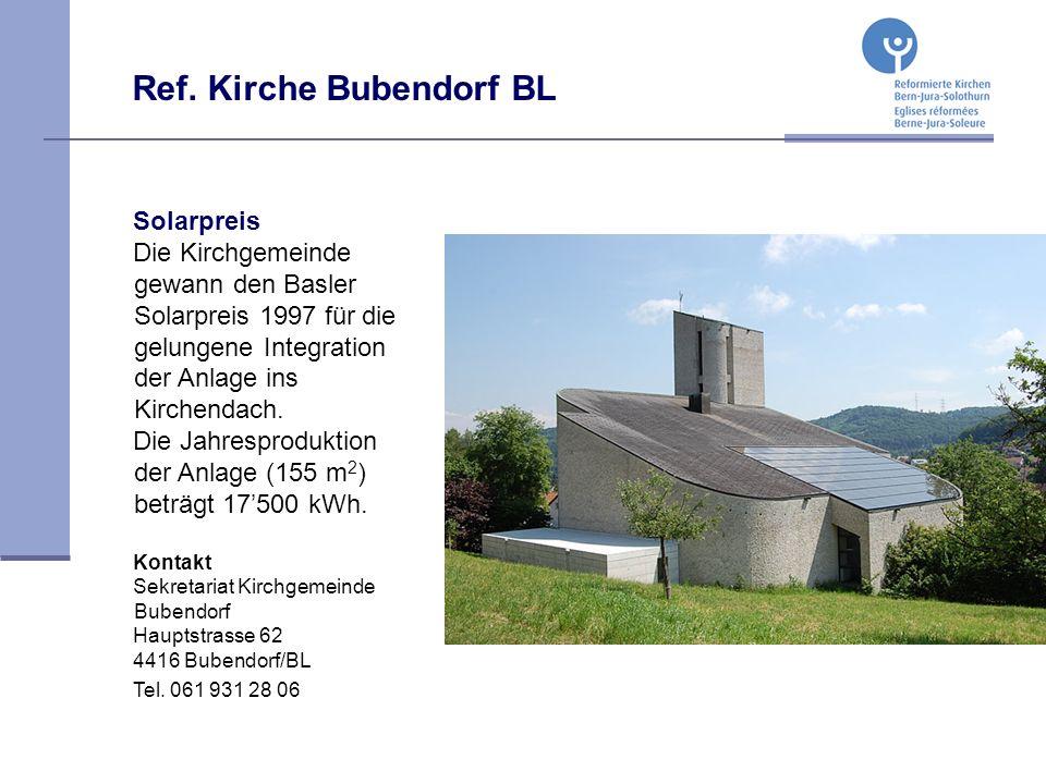 Ref. Kirche Bubendorf BL Solarpreis Die Kirchgemeinde gewann den Basler Solarpreis 1997 für die gelungene Integration der Anlage ins Kirchendach. Die