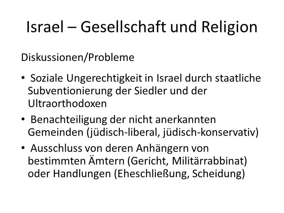 Israel – Gesellschaft und Religion Diskussionen/Probleme Soziale Ungerechtigkeit in Israel durch staatliche Subventionierung der Siedler und der Ultra